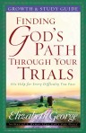 Finding God's Path Through Your Trials: Growth and Study Guide