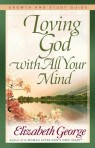Loving God with All your Mind: Growth and Study Guide